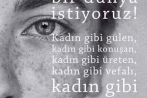 8 Mart Dünya Emekçi Kadınlar Günü Sözleri