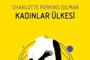 Kadınlar Ülkesi / Charlotte Perkins Gilman