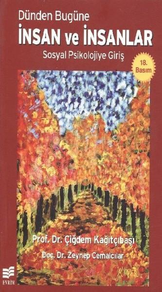 Kâğıtçıbaşı, Ç.& Cemalcılar, Z. Dünden Bugüne İnsan ve İnsanlar: Sosyal Psikolojiye Giriş, Evrim Yayınları