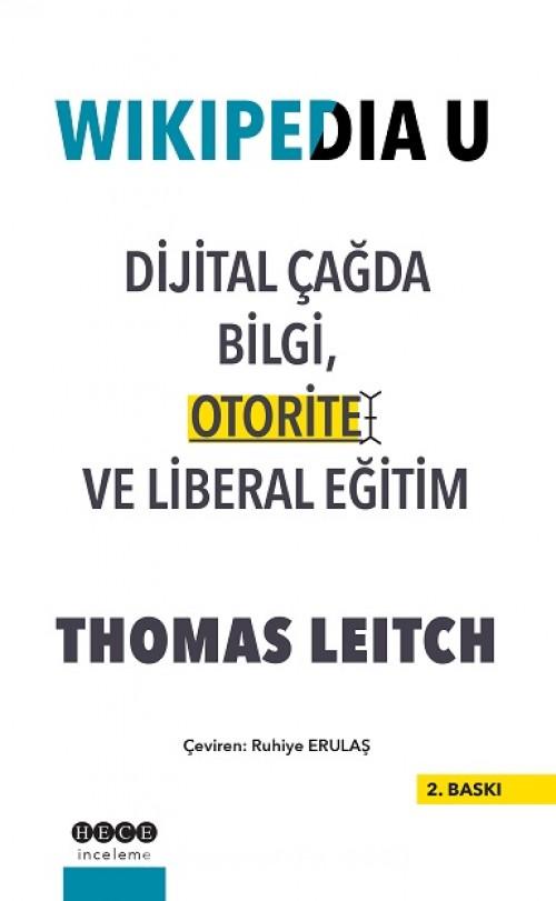 Leitch, T. Wikipedia U: Dijital Çağda Bilgi, Otorite ve Liberal Eğitim, Hece Yayınları