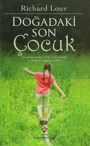 Louv, Richard Doğadaki Son Çocuk, Tübitak Yayınları