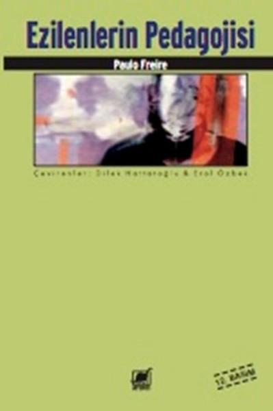 Freire, P. Ezilenlerin Pedagojisi, Ayrıntı Yayınları