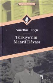 Topçu, N. Türkiye'nin Maarif Davası, Dergâh Yayınları