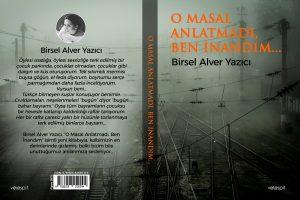 'O Masal Anlatmadı Ben İnandım' Kitabının Yazarı Birsel Alver İle Röportaj